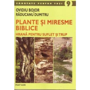 carte-ovidiu-bojor-9-plante-si-miresme-biblice-hrana-pentru-suflet-si-trup